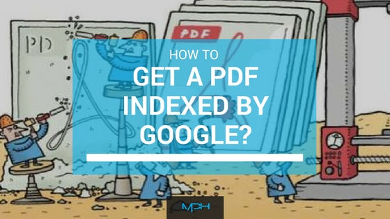 How To Get A PDF Indexed By Google?