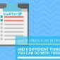 How to create a list in Twitter & 5 different things you can do with them