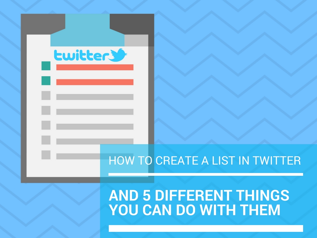 How to create a list in Twitter and 5 different things you can do with them