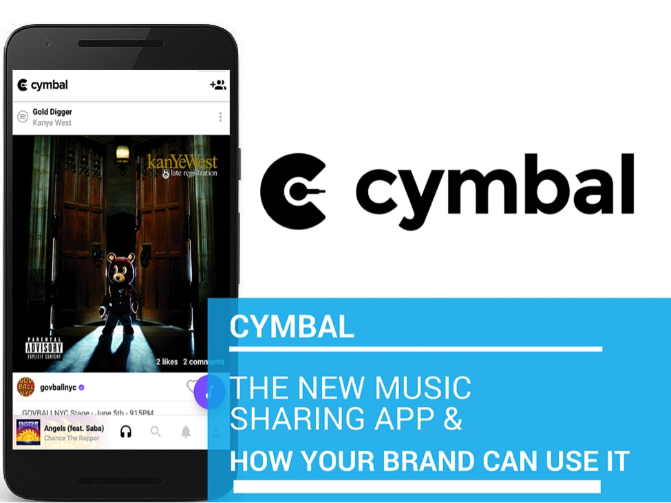 Cymbal The new music sharing app and how your brand can use it