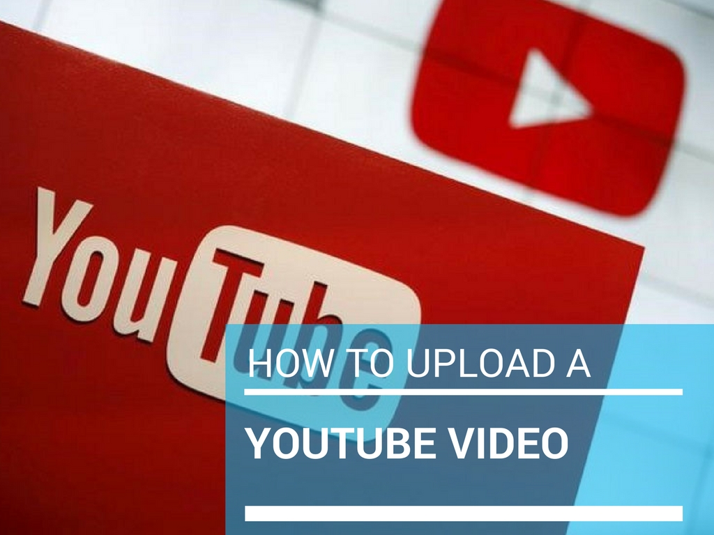 How To Upload A Youtube