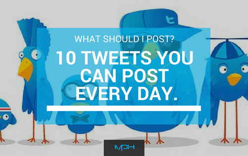 What Should I Post? – 10 Tweets You Can Post  Every Day.